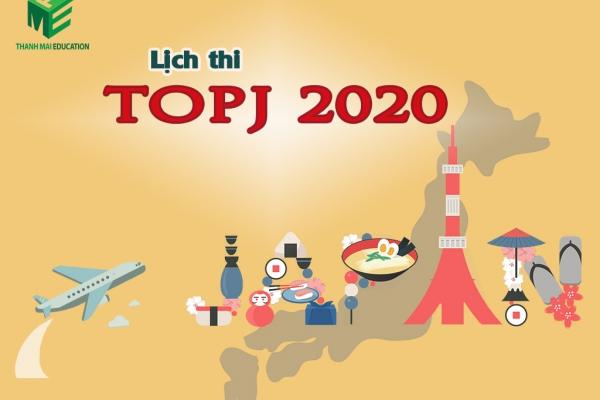 Lịch thi TOPJ 2020 mới nhất